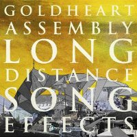 Goldheart Assembly - Long Distance Sound Effects
