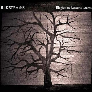 Iliketrains - Elegies To Lessons Learnt